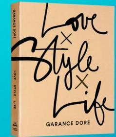 爱上时尚生活 英文原版书 Love Style Life 时尚摄影 法国街拍女王 Garance Doré