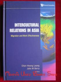 Intercultural Relations in Asia: Migration and Work Effectiveness(英语原版 精装本)亚洲跨文化关系:移民和工作效率