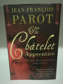 The Chatelet Apprentice : The Nicolas Le Floch Investigations 1: The First Nicolas Le Floch Investigation by  Jean-François Parot(法国文学)英文原版书
