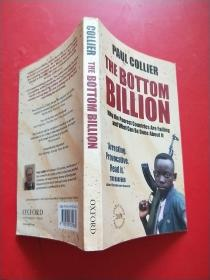The Bottom Billion: Why the Poorest Countries are Failing & What Can Be Done   最底层的十亿人:为什么最贫穷的国家会失败?我们能做些什么?