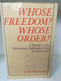 Whose Freedom Whose Order:A Plea for a New International Information Order by Third World  by D. R. Mankekar (政治学)英文原版书