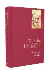 德国原版 德文德语 Wilhelm Busch - Gesammelte Werke  威廉·布施 全集选集 精装布面硬皮