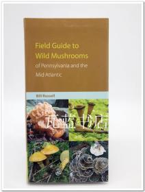 中大西洋宾夕法尼亚野生蘑菇指南 Field Guide to Wild Mushrooms of Pennsylvania and the Mid-Atlantic