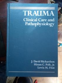 trauma clinical care and pathophysiology(创伤临床护理与病理生理学)英文版