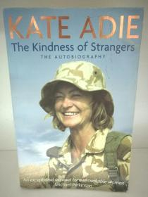 凯特·艾蒂自传 The Kindness of Strangers : The Autobiography by Kate Adie (新闻)英文原版书