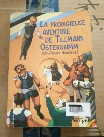 LA PRODIGIEUSE AVENTURE DE TILLMANN OSTERGRIMM Jean-Claude Mourlevat