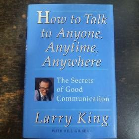 英文原版: How to Talk to Anyone, Anytime, Anywhere: The Secrets of Good Communication精装