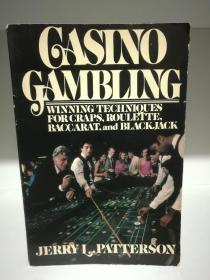 Casino Gambling Winning Technioues for Craps, Rpulette, Baccaraps,and BlackJack by Jerry L.Patterson 英文原版书
