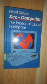 Eco-Computer The Impact of Global Intelligence 英文原版精装大三十二开