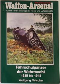 德文原版Waffen-Arsenal武器库系列二战德国陆军学校坦克教练车历史写真Fahrschulpanzer der Wehrmacht 1935 bis 1945德军装甲兵训练老照片专辑
