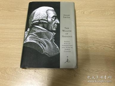 The Wealth of Nations   斯密《国富论》(《原富》),权威的 Edwin Cannan 编注版,张五常最欣赏的巨著,现代文库版,精装重超1公斤