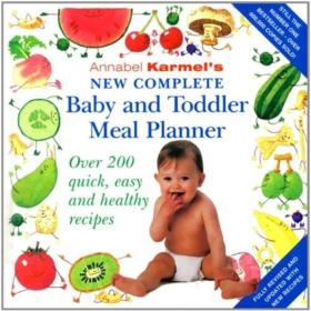 Annabel Karmel's New Complete Baby and Toddler Meal Planner, 4th Edition[安娜贝尔育儿食谱大全]