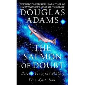 The Salmon of Doubt:Hitchhiking the Galaxy One Last Time