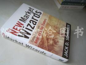 The New Market Wizards:Conversations with Americas Top Traders【16开精装 英文原版】(新市场奇才:与美国顶级交易员的对话)