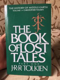 Book of Lost Tales: Part One by J.R.R.Tolkien - 托尔金 《中土历史之第一卷》高品质的平装书
