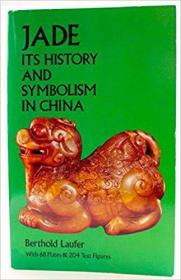 Jade: A Study in Chinese Archaeology & Religion