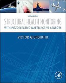 Structural Health Monitoring with Piezoelectric Wafer Active Sensors 基于压电晶片主动传感器的结构健康监测 0124186912