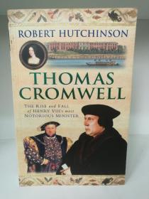 托马斯·克伦威尔传 Thomas Cromwell:The Rise and Fall of Henry VIIIs Most Notorious Minister by Robert Hutchinson(英国史)英文原版书