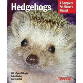 Hedgehogs: A Complete Pet Owners Manual (Pet Owners Manuals)