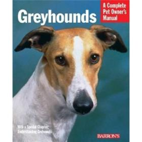 Greyhounds (Complete Pet Owners Manual)