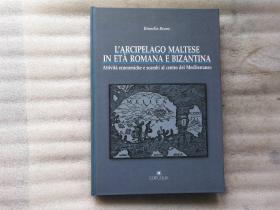 LARCIPELAGO MALTESE IN ETA ROMANA E BIZANTINA【外文原版】精装.以图为准
