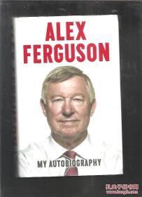 Alex Ferguson: My Autobiography [精装] [亚历克斯·弗格森自传]