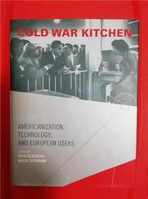Cold War Kitchen: Americanization, Technology, and European Users (美苏冷战与现代化厨房:美国化、技术与欧洲消费者)研究文集