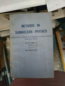 METHODS IN SUBNUCLEAR PHYSICS