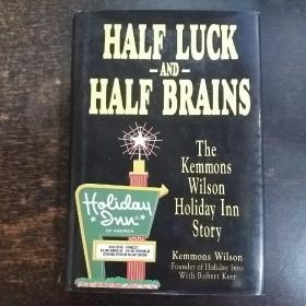英文原版:Half Luck and Half Brains: The Kemmons Wilson, Holiday Inn Story 精装