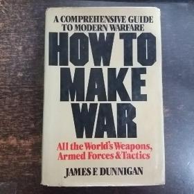 英文原版:How to Make War : A Comprehensive Guide to Modern Warfare 精装