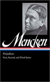 H. L. Mencken: Prejudices Vol. 1