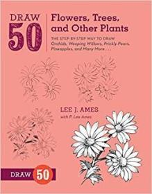 Draw 50 Flowers, Trees, and Other Plants  画50朵花,树和其他植物