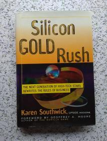 SILICON GOLD RUSH:THE NEXT GENERATION OF HIGH-TECH STARS REWRITES THE RULES OF BUSINESS