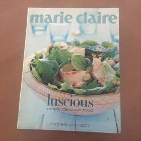 Marie Claire:Luscious simply delicious(英文原版)玛丽·克莱尔:甜美可口