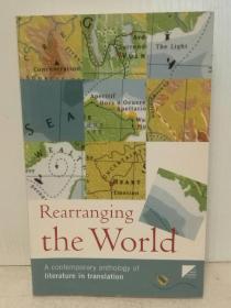 重整我们的世界:当代文学翻译视角中世界文学精选集 Rearranging the World: A contemporary anthology of literature in translation ()英文原版书