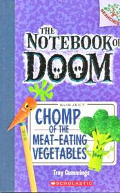 The Notebook Of Doom #4: Chomp Of The Meat-Eating Vegetables (A Branches Book)