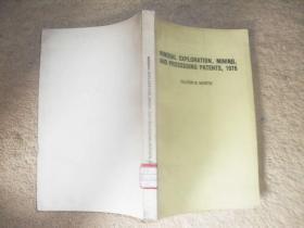 1976年探矿、采矿及选矿专利文摘【馆藏,英文版】【MINERAL EXPLORATION,MINING,AND PROCESSING PATENTS,1976】