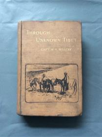 1898年初版 《Through unknown Tibet》 ( 带4张原版地图)  16开 精装 毛边本 大量考古图文资料