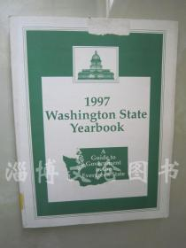 1997 Washington State Yearbook:A Guide to Government in The Evergreen State【大16开 英文版】(1997年华盛顿州年鉴:常青州政府指南)