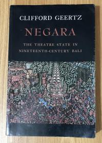 Negara: The Theatre State In Nineteenth-Century Bali 尼加拉:十九世纪巴厘剧场国家 9780691007786 0691007780
