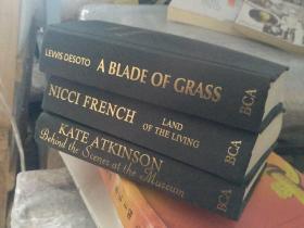 精装原版外文书三册合售:A Blade of Grass【一叶绿草,路易斯·德索托,英文原版,精装本】,LAND OF THE LIVING NICCI FRENCH 精装版本,KATE ATKINSON