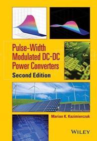 Pulse-Width Modulated DC-DC Power Converters 英文原版 脉宽调制DC-DC功率变换 国外电子与通信教材系列:高频磁性器件  卡齐梅尔恰克(Marian K.Kazimierczuk)