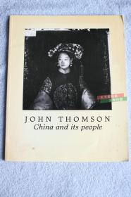 1991年大16开英文版《中国和中国人》摄影大师约翰汤姆逊作品选 China the land and its people, 68页,30X23厘米,软精装,罕见版本