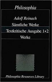 莱纳赫著作集 Adolf Reinach. Sämtliche Werke. Textkritische Ausgabe in zwei Bänden.