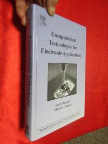 Encapsulation Technologies for Electronic      ( 小16开,硬精装)  【详见图】