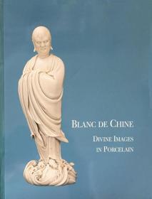 2002年 德化窑 白瓷美影 展览图录 Blanc De Chine: Divine Images in Porcelain by John Ayers