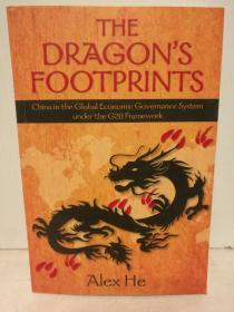 中国:G20框架下全球经济治理体系 The Dragons Footprints: China in the Global Economic Governance System under the G20 Framework by Alex He (中国经济)英文原版书