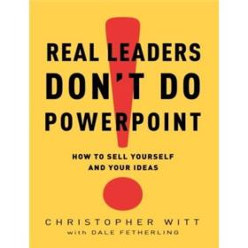 Real Leaders Dont Do PowerPoint[领导不做幻灯片:自我营销]