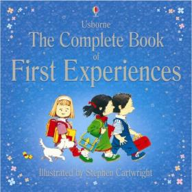 The Complete Book of First Experiences (Usborne First Experiences)第一次的经历合集 英文原版
