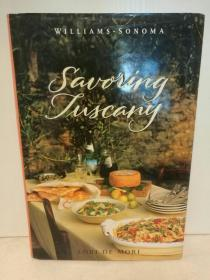 托斯卡纳艳阳下的美食与生活 大型画册 Savoring Tuscany: Recipes and Reflections on Tuscan Cooking by Lori De Mori (烹调)英文原版书